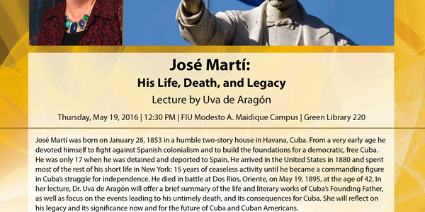 Dr. Uva de Aragón Jose Marti Lecture: His Life, Death, and Legacy